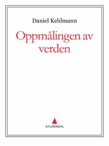 Oppmålingen av verden (ebok) av Daniel Kehlma