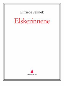 Elskerinnene (ebok) av Elfriede Jelinek
