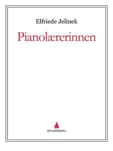 Pianolærerinnen (ebok) av Elfriede Jelinek
