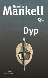 Dyp (ebok) av Henning Mankell