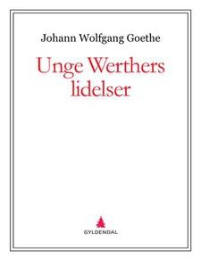 Unge Werthers lidelser (ebok) av Johann Wolfg