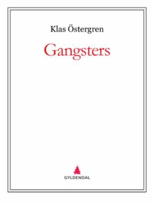 Gangsters (ebok) av Klas Östergren