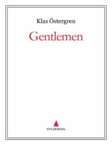 Gentlemen (ebok) av Klas Östergren