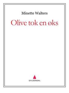 Olive tok en øks (ebok) av Minette Walters