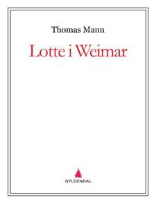 Lotte i Weimar (ebok) av Thomas Mann