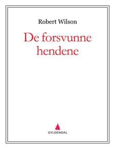 De forsvunne hendene (ebok) av Robert Wilson