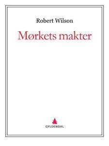 Mørkets makter (ebok) av Robert Wilson
