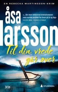 Til din vrede går over (ebok) av Åsa Larsson