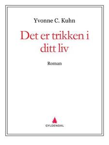 Det er trikken i ditt liv (ebok) av Yvonne C.