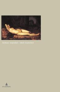Imot kunsten (ebok) av Tomas Espedal