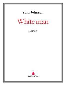 White man (ebok) av Sara Johnsen