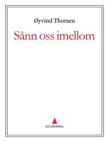 Sånn oss imellom (ebok) av Øyvind Thorsen