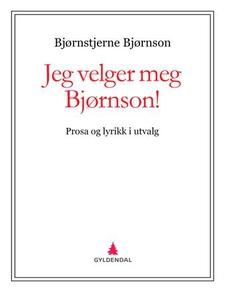 Jeg velger meg Bjørnson! (ebok) av Bjørnstjer