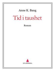 Tid i taushet (ebok) av Anne K. Bang
