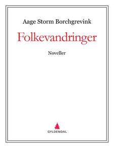 Folkevandringer (ebok) av Aage Storm Borchgre