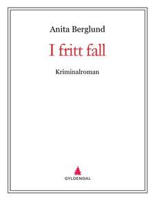 I fritt fall (ebok) av Anita Berglund