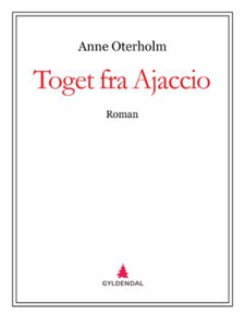 Toget fra Ajaccio (ebok) av Anne Oterholm