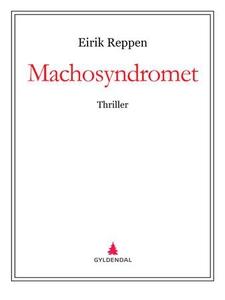 Machosyndromet (ebok) av Eirik Reppen