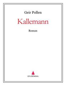 Kallemann (ebok) av Geir Pollen