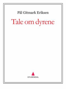 Tale om dyrene (ebok) av Pål Gitmark Eriksen