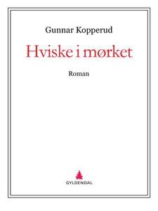 Hviske i mørket (ebok) av Gunnar Kopperud