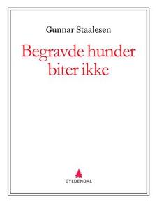 Begravde hunder biter ikke (ebok) av Gunnar S