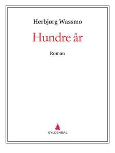Hundre år (ebok) av Herbjørg Wassmo