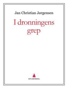 I dronningens grep (ebok) av Jan Christian Jø