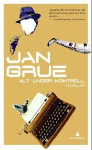Alt under kontroll (ebok) av Jan Grue