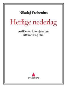 Herlige nederlag (ebok) av Nikolaj Frobenius