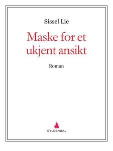Maske for et ukjent ansikt (ebok) av Sissel L