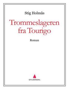 Trommeslageren fra Tourigo (ebok) av Stig Hol
