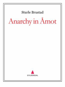 Anarchy in Åmot (ebok) av Sturle Brustad