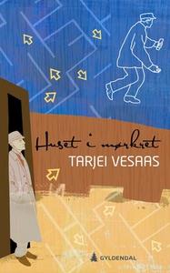 Huset i mørkret (ebok) av Tarjei Vesaas
