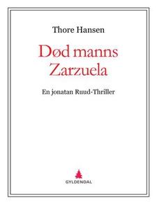Død manns Zarzuela (ebok) av Thore Hansen