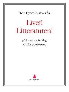 Livet! Litteraturen! (ebok) av Tor Eystein Øv