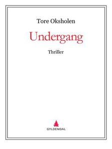Undergang (ebok) av Tore Oksholen