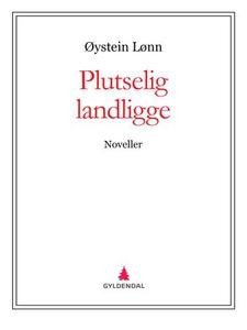 Plutselig landligge (ebok) av Øystein Lønn