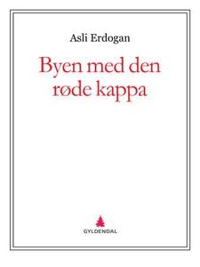 Byen med den røde kappa (ebok) av Asli Erdoga