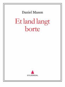 Et land langt borte (ebok) av Daniel Mason