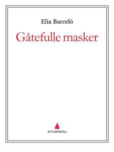 Gåtefulle masker (ebok) av Elia Barceló
