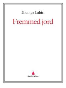 Fremmed jord (ebok) av Jhumpa Lahiri