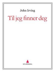 Til jeg finner deg (ebok) av John Irving