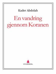 En vandring gjennom Koranen (ebok) av Kader A