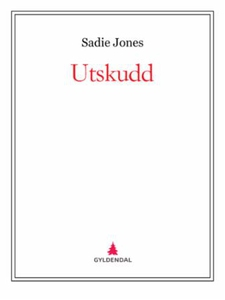 Utskudd (ebok) av Sadie Jones
