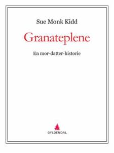 Granateplene (ebok) av Sue Monk Kidd, Ann Kid