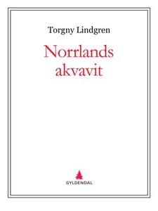 Norrlands akvavit (ebok) av Torgny Lindgren