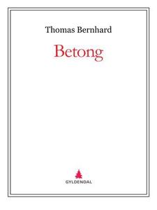 Betong (ebok) av Thomas Bernhard