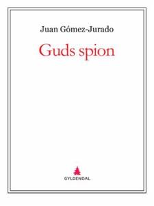 Guds spion (ebok) av Juan Gómez-Jurado