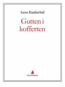 Gutten i kofferten (ebok) av Lene Kaaberbøl,